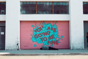 """Graffiti on garage wall """"you're going to be fine"""""""